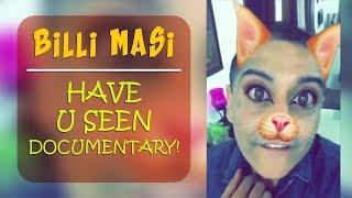 Billi Masi - Have u seen some documentaries ! I Gaurav Gera