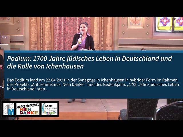 Podium: 1700 Jahre jüdisches Leben in Deutschland und die Rolle von Ichenhausen,  22.04.2021