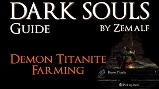 How to Farm Demon Titanite - Dark Souls Guide - Demon Titanite Farming