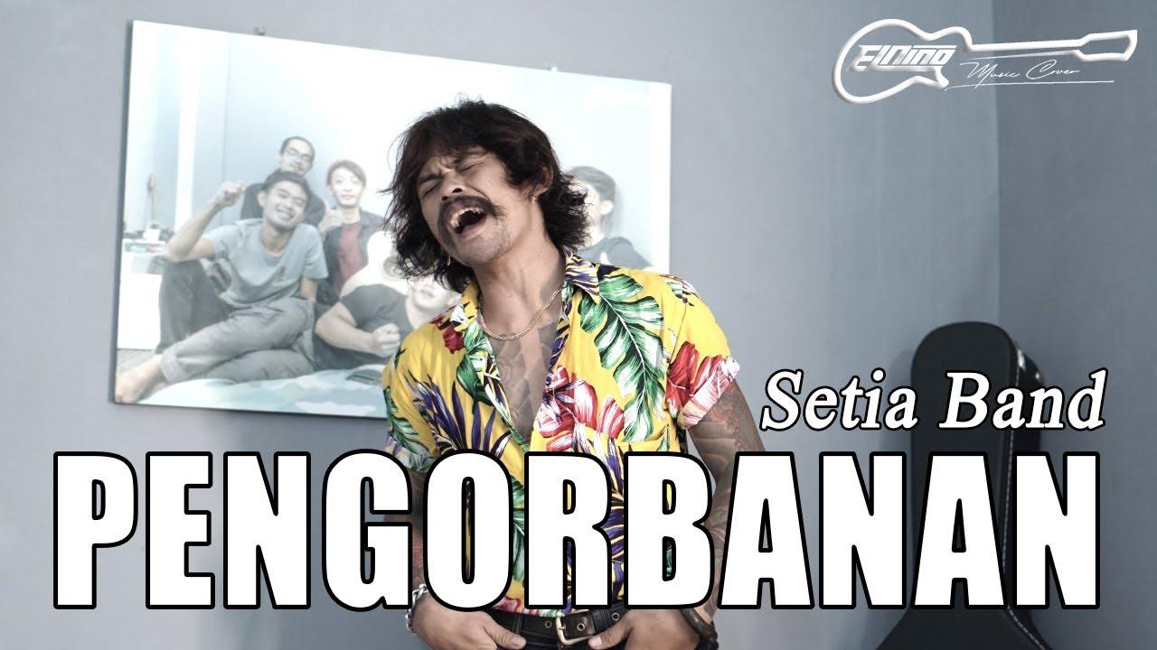 Setia Band - Pengorbanan Coverby Elnino ft Willy Preman Pensiun/Bikeboyz