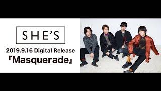 SHE'S「Masquerade」ティザー映像【3ヶ月連続デジタルシングルリリース】