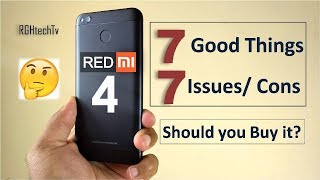 Redmi 4 Top 7 Good Things (Pros) & 7 Issues (Cons) | Should you Buy it? Lets discuss