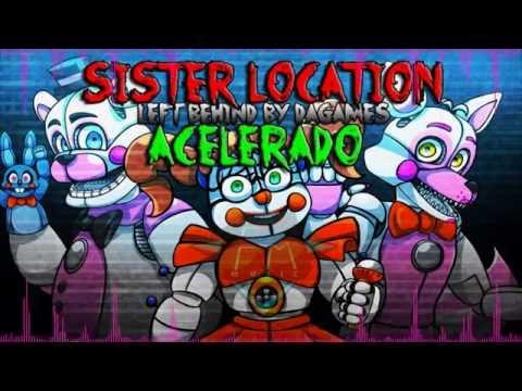SISTER LOCATION Song ACELERADO [left behind]