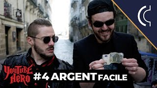 ARGENT FACILE – Youtube Hero #4