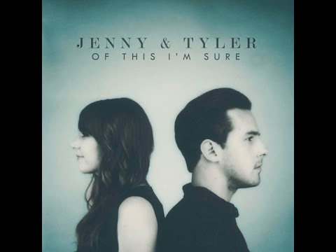 Jenny & Tyler - Song for You (Of this I'm Sure Version)