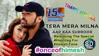 Tera Mera Milna 3D Song || ONCE OF HIMESH || Use Earphone