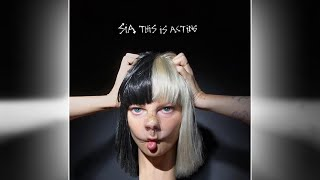 Sia - This is Acting Deluxe Edition FULL ALBUM