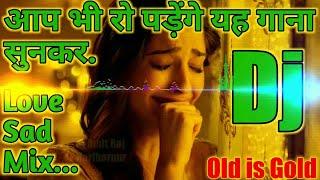 Dj Remix sad song Jeeta Tha Jiske Liye 💘 Old Is Gold Love Mix 💕 Rahul Rock Bajitpur