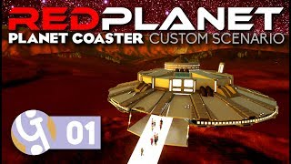 One Small Step For Man... | Red Planet | Planet Coaster Scenario Editor #01
