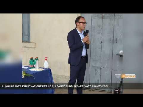 LUNGIMIRANZA E INNOVAZIONE PER LE ALLEANZE PUBBLICO-PRIVATO   18/07/2021