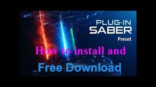 How To Download and Install After effect Plugin Saber For CC 2017 (UPDATE)%%