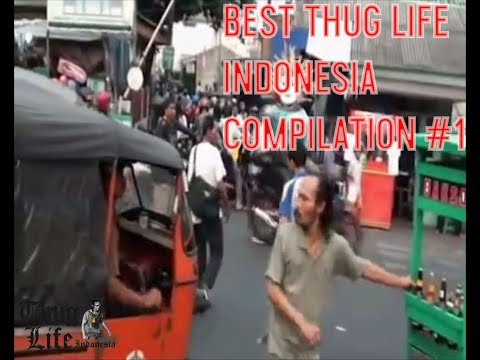 Best Thug Life Indonesia Compilation #1