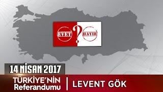 Türkiye'nin Referandumu - 14 Nisan 2017 (Levent Gök)