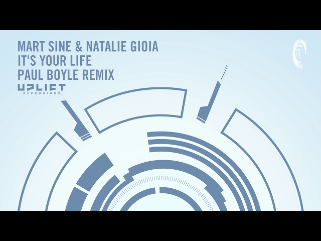 VOCAL TRANCE: Mart Sine & Natalie Gioia - It's Your Life (Paul Boyle Remix) Uplift Recordings