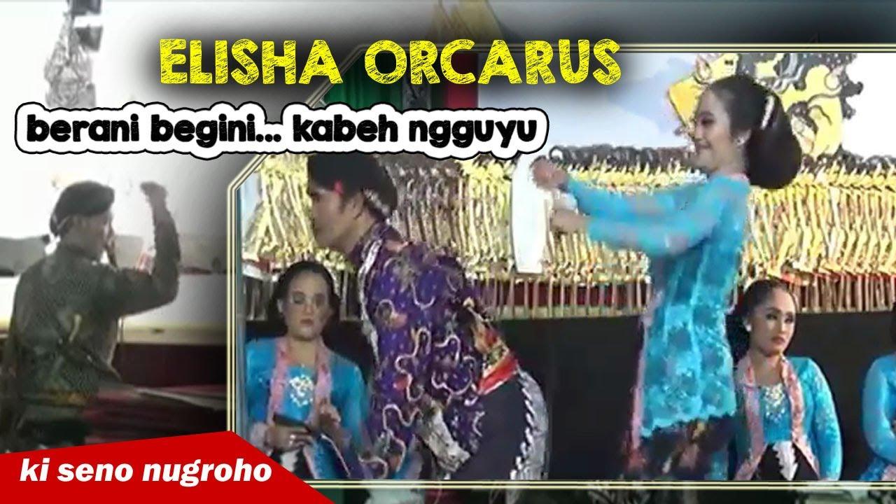 ELISHA ORCARUS BERANI BEGINI ''kabeh podo ngguyu''