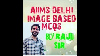 AIIMS DELHI IMAGE BASED MCQS