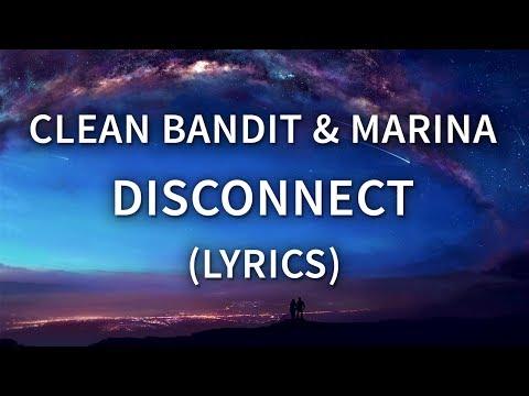 Clean Bandit & Marina - Disconnect (Lyrics / Lyric Video)