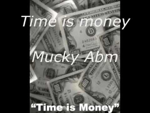 Time is Money - Mucky Abm