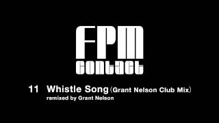 "Fantastic Plastic Machine (FPM) / Whistle Song (Grant Nelson Club mix) (2001""contact"")"