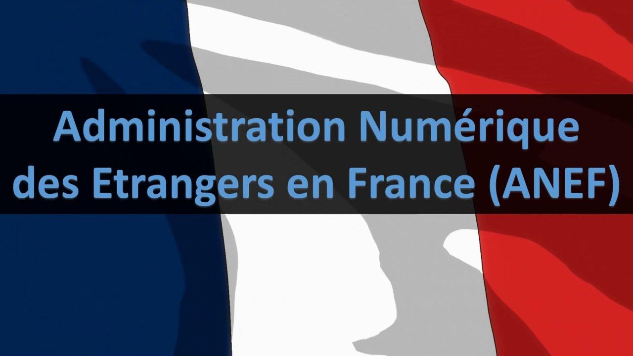 Comment créer son compte Administration Numérique des Etrangers en France ANEF