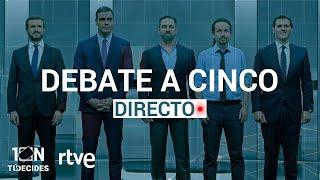 DEBATE A CINCO EN RTVE | Elecciones 10N