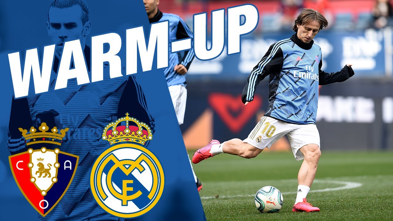 Warm Up Osasuna 1 4 Real Madrid Youtube