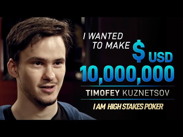 Timofey Kuznetsov - I Wanted to Make $USD 10M When I Started Poker
