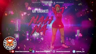 Kay Tendaness - Nah Na - March 2019