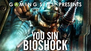 You Sin: Bioshock Full Game Movie | GamingSins