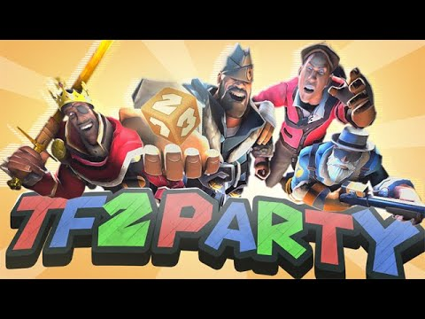 TF2 Party (w/ Uncle Dane, Raja, and ScottJAw)
