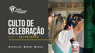 IPTambaú | Culto de Celebração das 19h (Transmissão Completa) | 10/10/2021