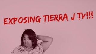 EXPOSING TIERRA J TV!?