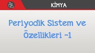Periyodik Sistem ve Özellikleri -1