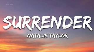 Natalie Taylor - Surrender Lyrics - 1 hour lyricswidth=