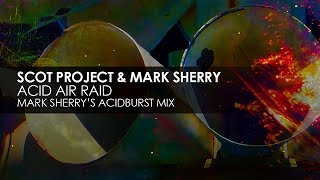 Scot Project & Mark Sherry - Acid Air Raid (Mark Sherry
