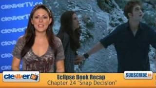 "Eclipse Book Recap: Chapter 24 ""Snap Decision"""