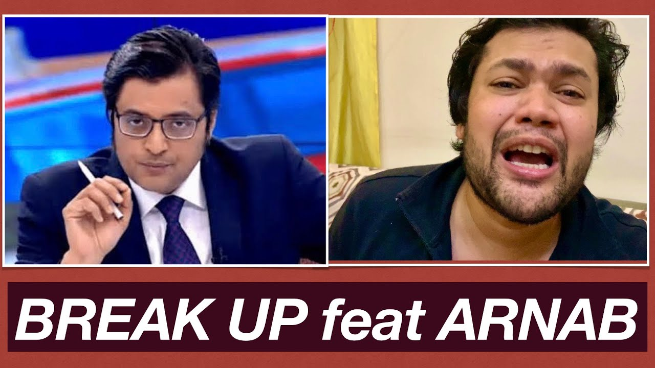 PART 1 : Arnab Goswami giving break up advice | Rohit Swain Comedy