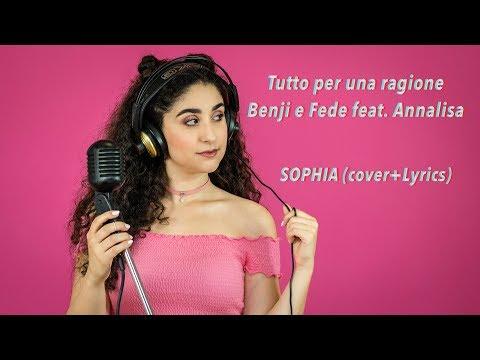 Tutto per una ragione - Benji e Fede feat. Annalisa (cover+Lyrics) || Sophia