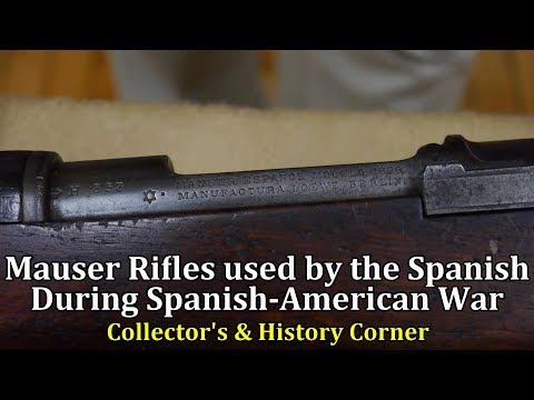 Mauser Rifles used by the Spanish During Spanish-American War | Collector's & History Corner