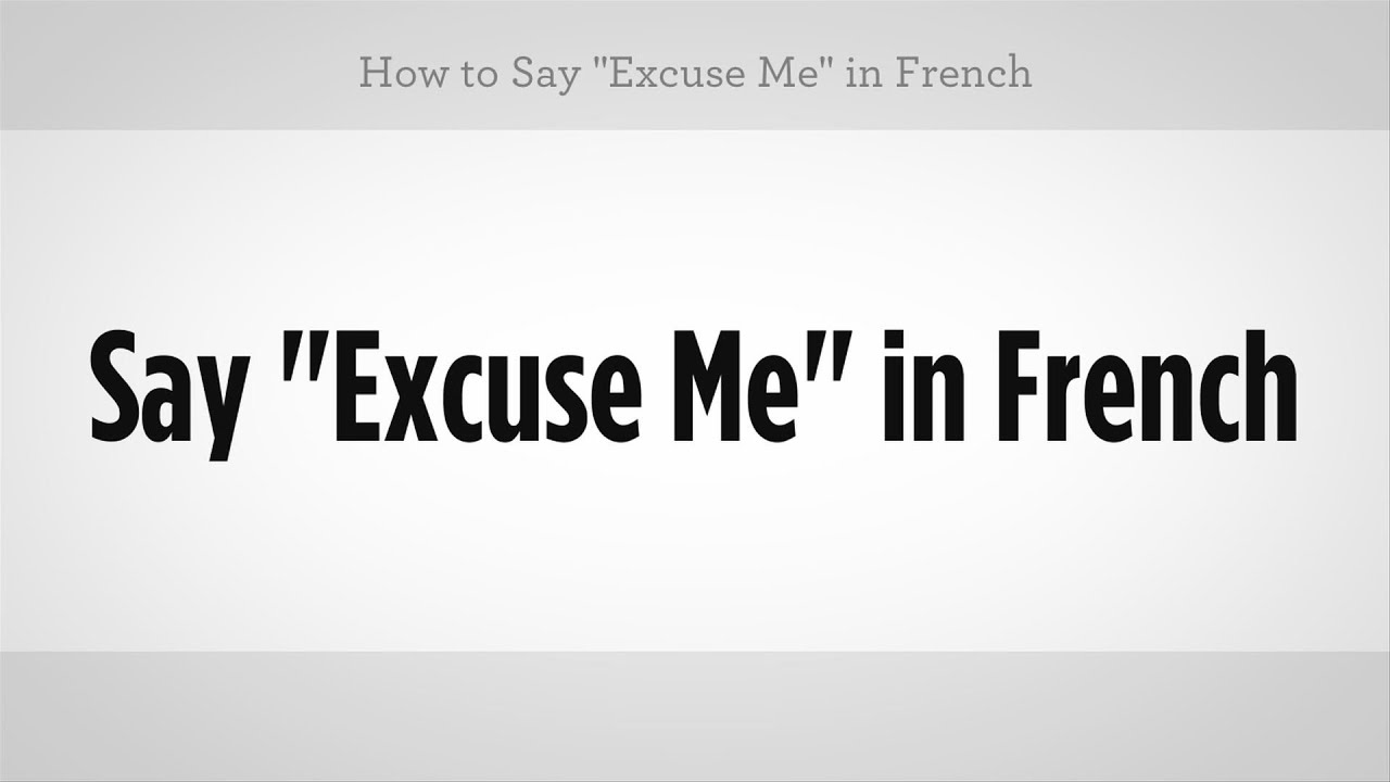 How To Say Excuse Me In French French Lessons Youtube However, my spanish teacher tells me that it is either con permiso (when leaving a group) and dispense usted (used to dispensar, at least to me, sounds much more formal. how to say excuse me in french french lessons