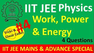 Work Power Energy IIT JEE Trick and Cheat Code Some Advance Questions for IIT JEE NEET Part - 4