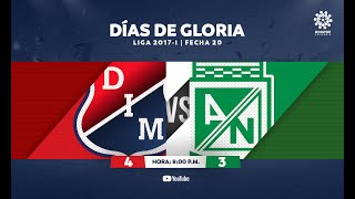 CLÁSICOS DIMAYOR |Ind. Medellín 4:3 Atlético Nacional Fecha 20 Liga 2017-I