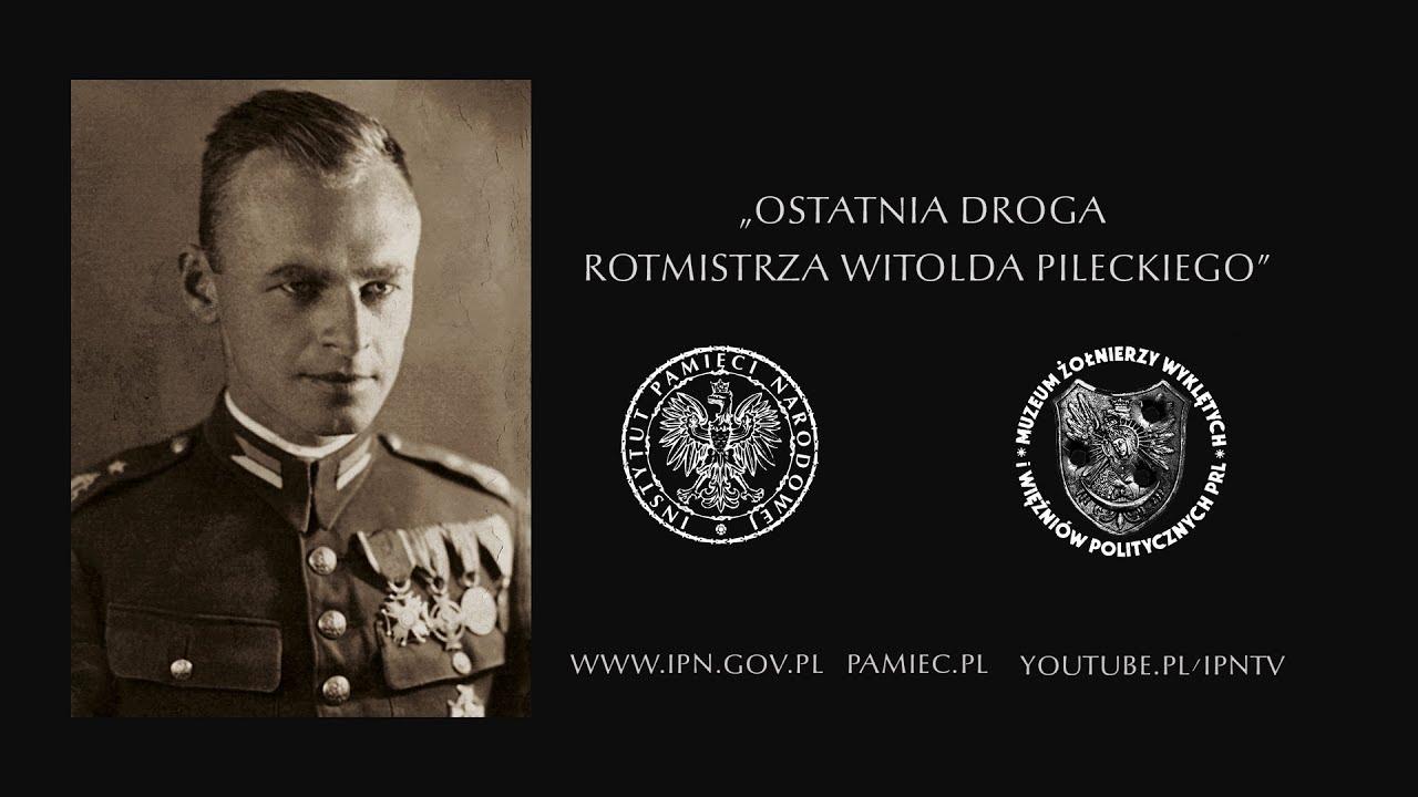"""IPNtv: """"Ostatnia droga rotmistrza Witolda Pileckiego"""""""