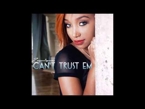 Zonnique - Can't Trust Em