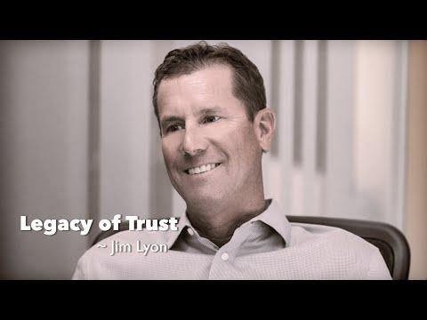 Jim Lyon Legacy of Trust