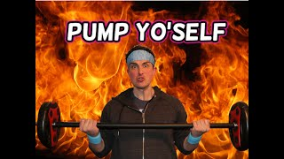 Pump Yo'self: The worlds number 1 fitness vlog!..possibly.
