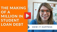 How One Million Dollars in Student Loan Debt Happens