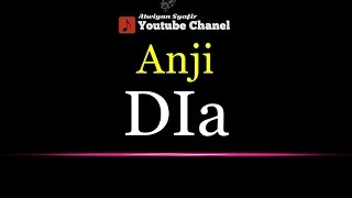 Karaoke Anji   Dia