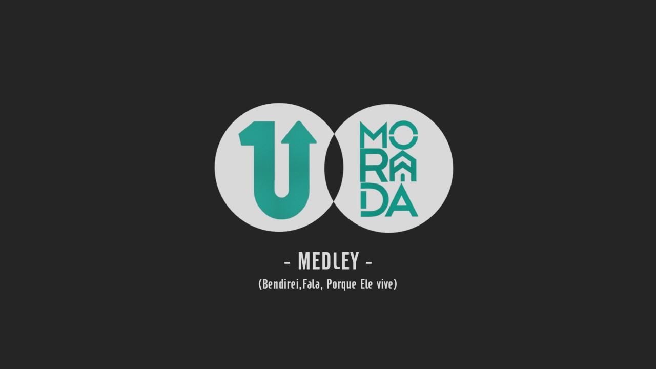 Medley | Bendirei, Fala, Porque Ele Vive | - Morada (Ao Vivo)