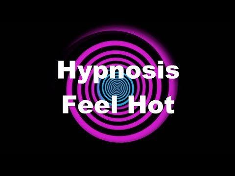 Hypnosis: Feel Hot